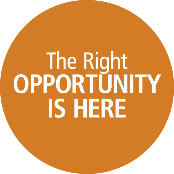 The Right Opportunity is Here